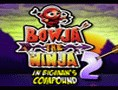 Bowja the Ninja 2 - Inside Bigmans Compound
