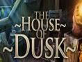 The House of Dusk
